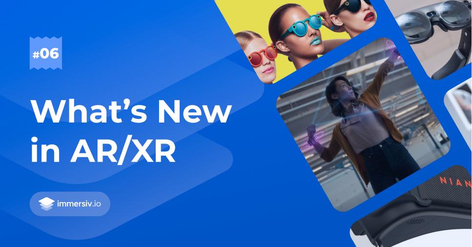 News AR XR Niantic Magic Leap Facebook