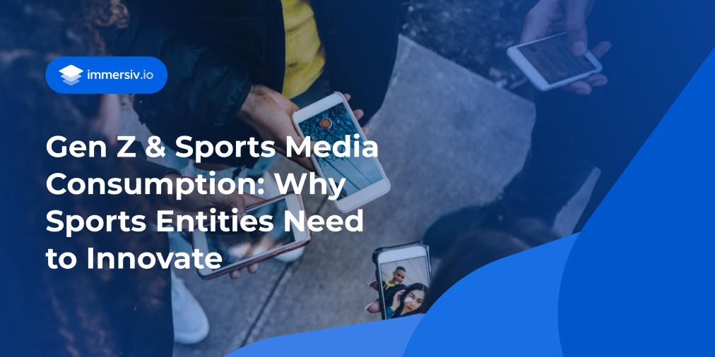 Gen Z sports media consumption innovation