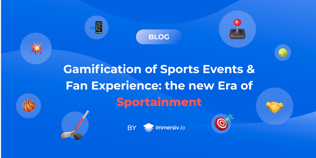 Gamification of sports events & fan experience: sportainment