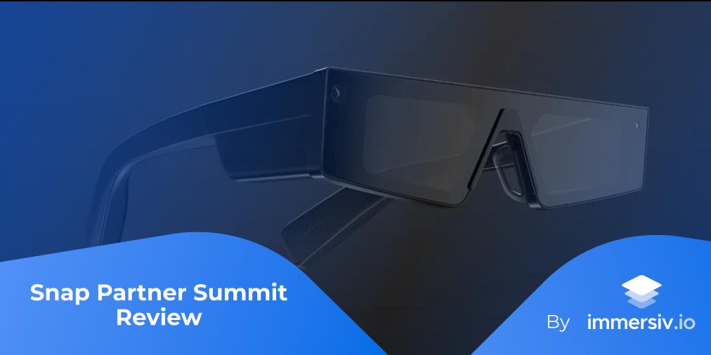 Snap Partner Summit AR Spectacles
